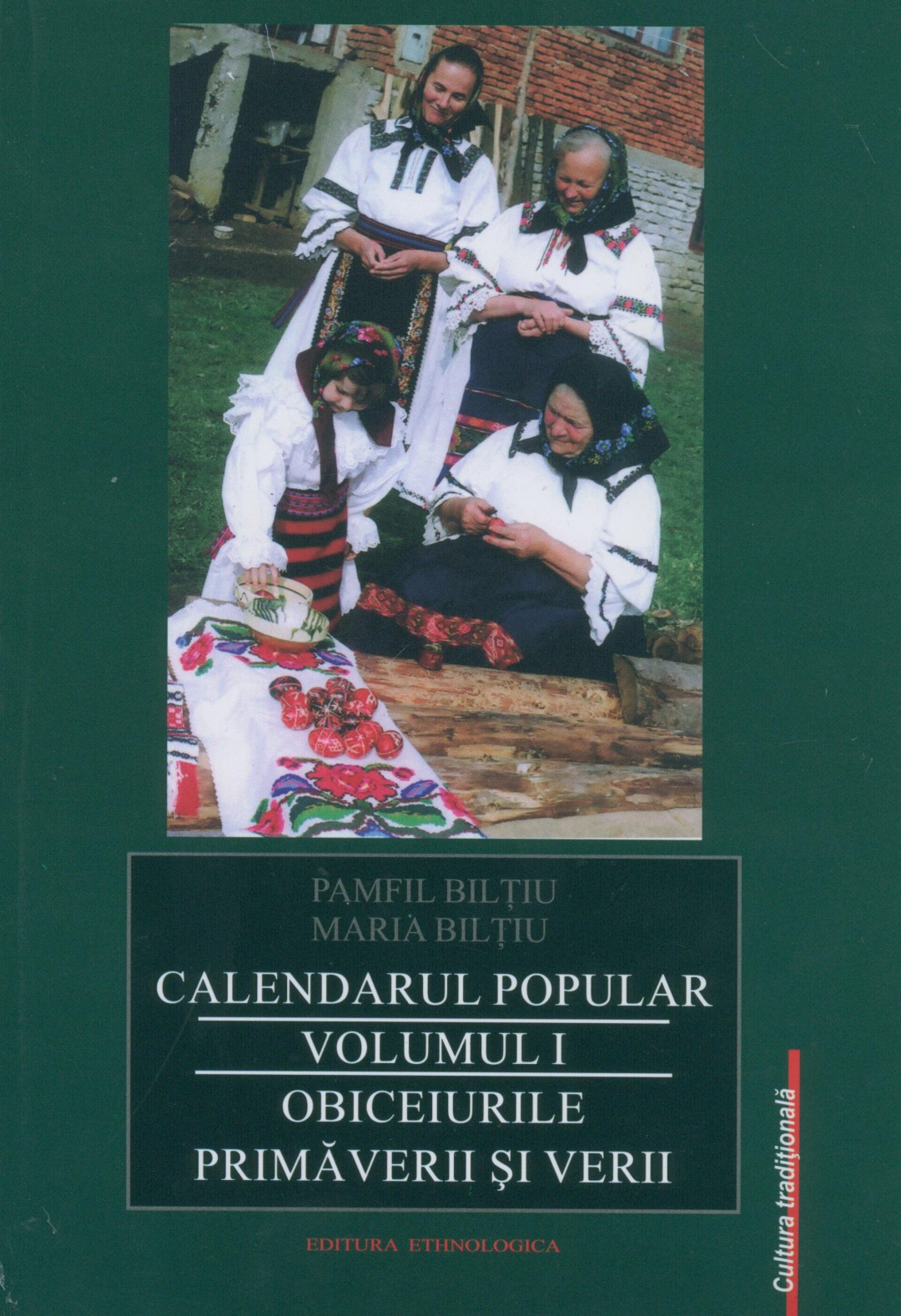Calendarul popolar Vol. 1 – Obiceiurile primăverii şi verii