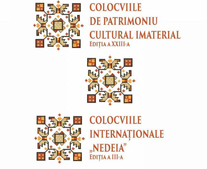 """A XXIII-a ediție a Colocviilor de Patrimoniu Cultural Imaterial și a III-a ediţie a Colocviilor Internaţionale """"Nedeia."""""""
