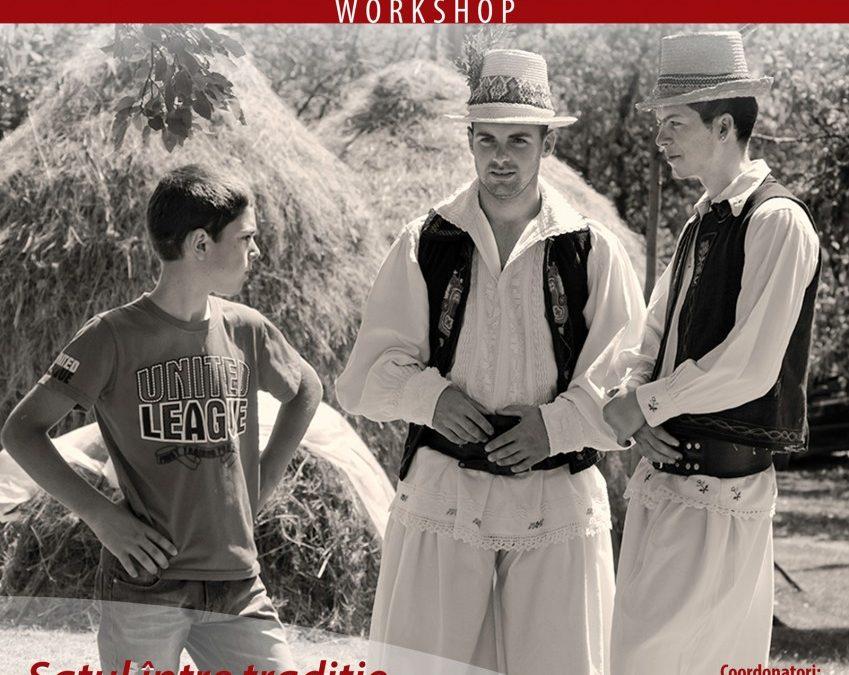 """""""De la satul tradițional la provocările lumii moderne"""" (workshop)"""